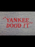 Yankee Dood It