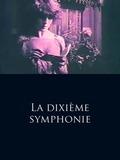 La dixième symphonie