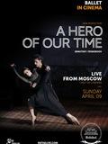 The Bolshoi Ballet: A Hero of Our Time