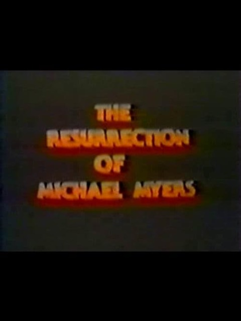 The Resurrection of Michael Myers