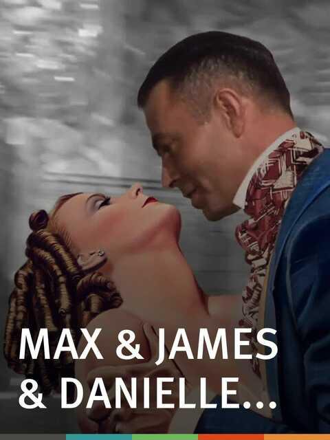 Max & James & Danielle