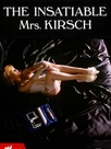 The Insatiable Mrs. Kirsch