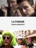 La Parade (notre histoire)