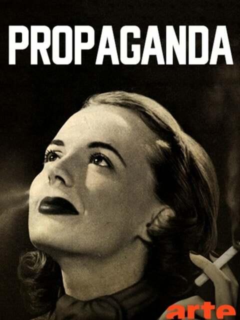 Propaganda : la fabrique du consentement