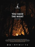 You have the night