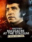 ReMastered : Massacre at the Stadium