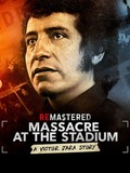 ReMastered : Massacre at the Stadium
