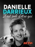 Danielle Darrieux : Il est poli d'être gai !