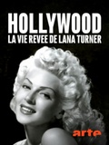 Hollywood, la vie rêvée de Lana Turner