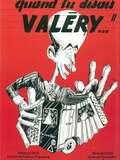 Quand tu disais, Valéry