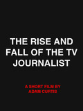 The Rise and Fall of the TV Journalist