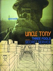 Uncle Tony, Three Fools and the Secret Service