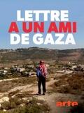 Lettre à un ami de Gaza
