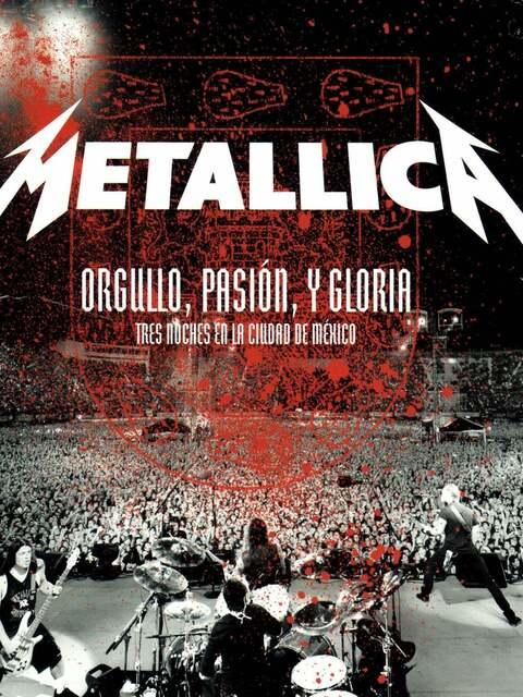 Metallica : Orgullo, Pasion y Gloria: Tres Noches en la Ciudad de Mexico