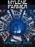Mylène Farmer : Timeless 2013 - Le Film