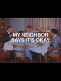 My Neighbor Says It's Ok