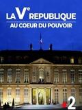 La Ve République au coeur du pouvoir