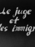 Le Juge et les immigrés