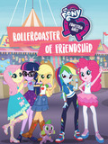 My Little Pony : Equestria Girls - Rollercoaster of Friendship