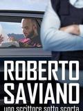 Roberto Saviano : un écrivain sous escorte