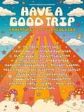 Have a Good Trip : un voyage psychédélique
