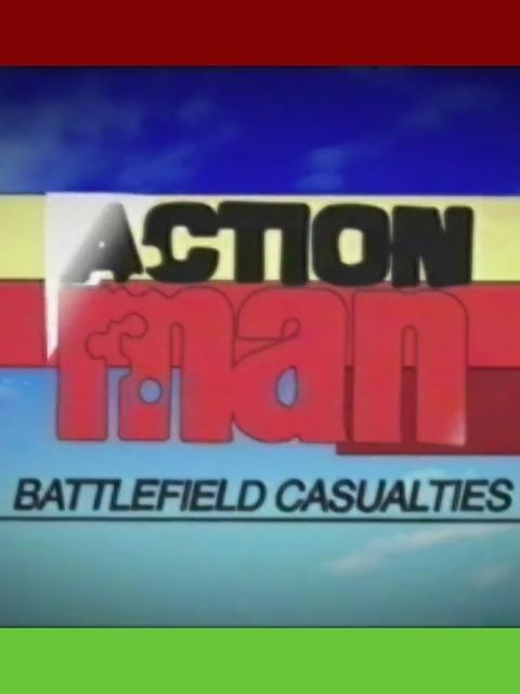 Action Man: Battlefield Casualties