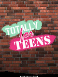 Totally for Teens