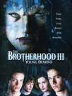 The Brotherhood 3 : Young Demons