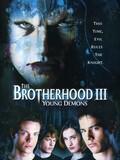 The Brotherhood 3 : Young Demons