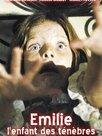 Emilie, l'enfant des ténébres