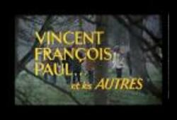 bande annonce de Vincent, François, Paul  et les autres