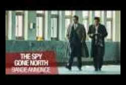 bande annonce de The Spy gone North