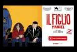 bande annonce de Il Figlio, Manuel