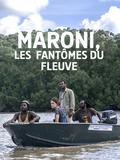 Maroni - Les Fantômes du Fleuve