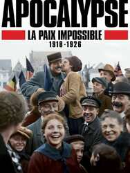 Apocalypse : la paix impossible (1918-1926)