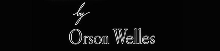 La splendeur d'Orson Welles [Top]