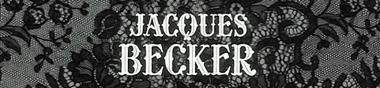 Jacques Becker en auteur [Top]