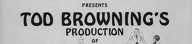 Tod Browning, la monstrueuse parade [Top]