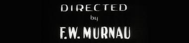 Friedrich Wilhelm Murnau au zénith [Top]