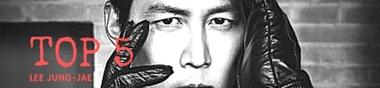 Top 5 des Meilleurs Films de Lee Jung-jae