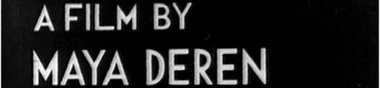 With regard to Maya Deren [Top]
