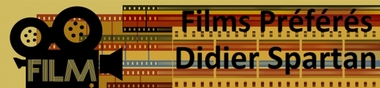 Les films préférés de Didier Spartan